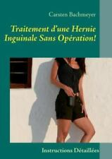 Traitement D'Une Hernie Inguinale Sans Operation! (Paperback or Softback)