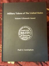 Military Tokens of the United States: Domsestic Issues, Vol. 1 Paul A Cunningham