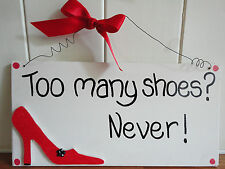 Shabby Chic Too Many Shoes? Friend Sister Mum Aunty Christmas Sign Plaque Gift