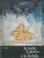 La notte il giorno e la farfalla - Ercole Baraldi,  1988,  Edizioni C.p.e.