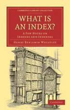 What Is an Index? : A Few Notes on Indexes and Indexers by Henry Benjamin...