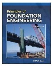 Principles of Foundation Engineering, SI Edition by Braja M. Das , soft cover