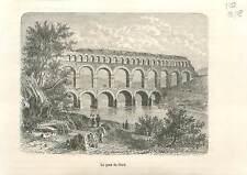 Pont-aqueduc romain à trois niveaux du Gard en Gaule romaine GRAVURE 1883