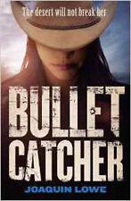 Bullet Catcher, New, Lowe, Joaquin Book