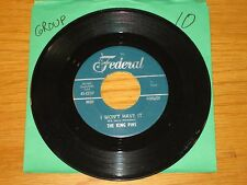 """DOO WOP GROUP 45 RPM - THE KING PINS - FEDERAL 12517 - """"I WON'T HAVE IT"""""""