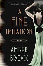 A Fine Imitation : A Novel by Amber Brock (2017, Paperback)
