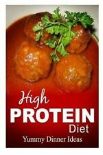 USED (GD) High Protein Diet - Yummy Dinner Ideas: High-Protein Cooking and Bakin