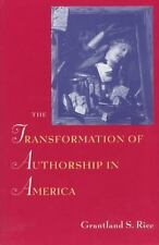 The Transformation of Authorship in America by Rice, Grantland S.
