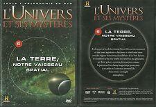 DVD - L' UNIVERS ET SES MYSTERES : LA TERRE, NOTRE VAISSEAU SPATIAL / COMME NEUF