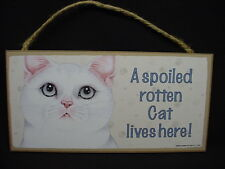 Pretty WHITE CAT A Spoiled Rotten SIGN hanging WOOD wall PLAQUE kitty kitten pet