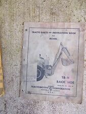 1957 TractoMotive TB-H Back Hoe Instruction Parts Manual Bucket Loader Tractor R