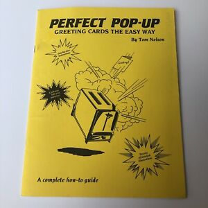 Perfect Pop Up Greeting Cards the Easy Way Tim Nelson A Complete How To Guide