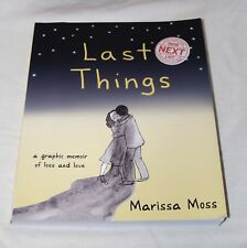 Last Things: A Graphic Memoir of Loss and Love by Marissa Moss