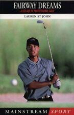 Fairway Dreams: A Decade in Professional Golf (Mainstream Sport) By Lauren St.