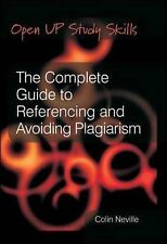 The Complete Guide to Referencing and Avoiding Plagarism by Neville,Colin