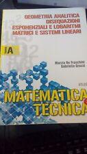 MATEMATICA E TECNICA TOMO A: geometria analitica, disequazioni, logaritimi...