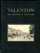 Edition originale - Valenton des origines à nos jours, la vie, école, guerre...