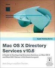 Apple Training Series: Mac OS X Directory Services v10.6: A Guide to Configuring