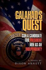 Galahad's Quest: Can a candidate for president win as an Independent?