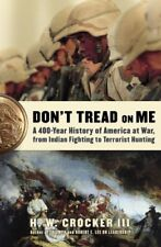 Dont Tread on Me: A 400-Year History of America a