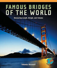 Famous Bridges of the World: Measuring Length, Weight, and Volume (Math for the