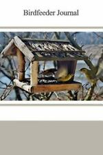 Birdfeeder Journal by Tom Alyea (2015, Paperback)