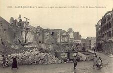 SAINT-QUENTIN en ruines Angle des Rues de la Sellerie et de la Sous-Préfecture