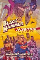 Black Hammer / Justice League : Hammer of Justice!, Hardcover by Lemire, Jeff...