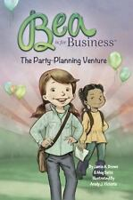 Bea Is for Business : The Party Planning Venture (2014, Picture Book)
