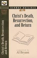 Sermon Outlines on Christ's Death, Resurrection, and Return (Bryant Sermon Outli