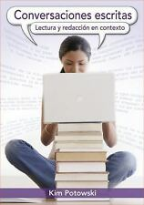 Conversaciones Escritas : Lectura y Redacción en Contexto by Kim Potowski (2010,