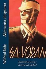 Alemania Despierta : Desarrollo, Lucha y Victoria Del NSDAP by Wilfried Bade...