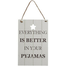 Everything Is Better In Your Pyjamas PJs Wooden Door Home  Vintage Chic Sign