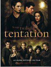 LA SAGA TWILIGHT TENTATION Le Guide officiel du film (Mark Cotta Vaz)