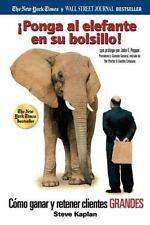 Ponga Al Elefante En Su Bolsillo!: Como Ganar y Retener Clientes Grandes (Paperb
