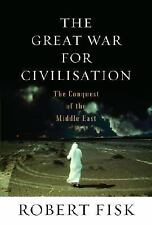 The Great War for Civilisation The Conquest of the Middle East by R. Fisk SIGNED