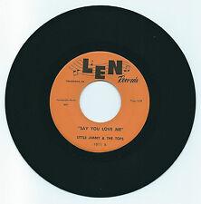 DOO WOP 45 LITTLE JIMMY & THE TOPS SAY YOU LOVE ME ON LEN ORIGINAL 3RD VG+