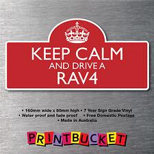 Keep calm & drive a Rav 4 Sticker 7yr water/fade proof vinyl  parts Badge