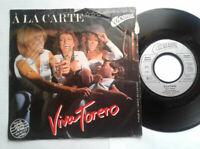 "Viva Torero / A La Carte 7"" Vinyl Single 1981 mit Schutzhülle"