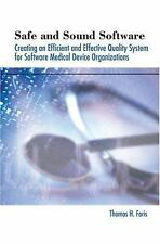 Safe and Sound Software: Creating an Efficient and Effective Quality System for