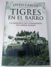 TIGRES EN EL BARRO - Otto Carius