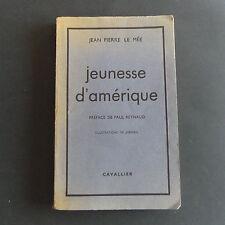 Jeunesse d'Amérique de Jean Pierre Le Mée avec envoi manuscrit !