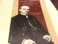 Encounter with History -Garcia Moreno: Catholic Leader of Latin America;ALVARADO