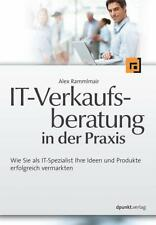IT-Verkaufsberatung in der Praxis (Mängelexemplar Gut)