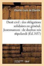 Droit Civil: Des Obligations Solidaires En General . Jusromanum: de Duobus Reis