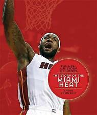NEW The NBA: A History of Hoops: The Story of the Miami Heat by Shane Frederick