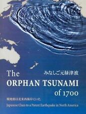 The Orphan Tsunami of 1700: Japanese Clues to a Parent Earthquake in North Ameri