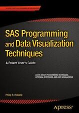 SAS Programming and Data Visualization Techniques: A Power User's Guide, Holland