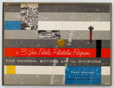 A 3 YEAR PUBLIC RELATIONS PROGRAM for GENERAL MOTORS - by Paul Garrett - 1955
