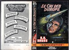 ANTICIPATION n°195 ¤ B.R BRUSS ¤ LE CRI DES DURUPS ¤ EO 1962 fleuve noir
